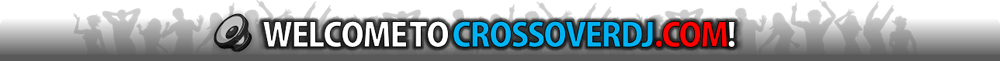 Welcome to CrossoverDJ.com!
